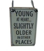 YOUNG AT HEART SLIGHTLY OLDER IN OTHER PLACES MINI METAL HANGING SIGN GIFT